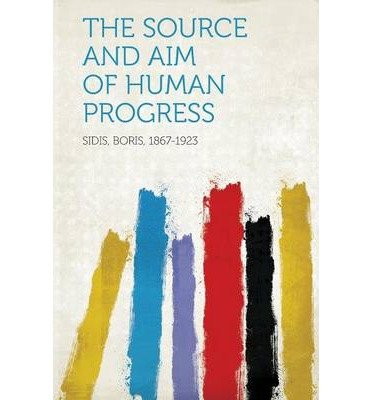 The Source and Aim of Human Progress (Paperback) - Common