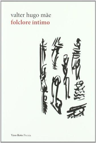 Folclore Intimo (Poesia (vaso Roto)) por Valter Hugo Mae