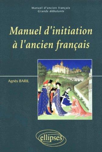 Manuel d'initiation  l'ancien franais