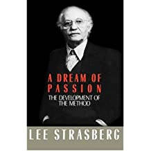 [(A Dream of Passion: The Development of the Method )] [Author: Lee Strasberg] [Oct-1987]