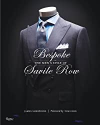 Bespoke: The Men's Style of Savile Row by James Sherwood (2010-10-26)