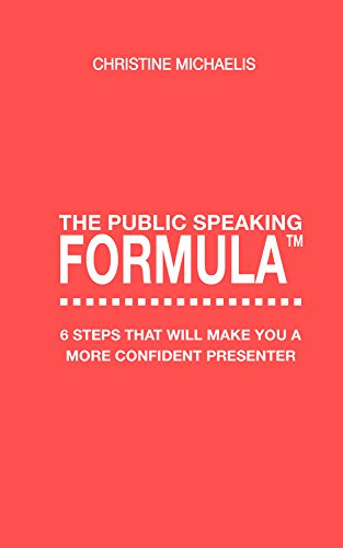 The Public Speaking Formula: 6 steps that will make you a more confident presenter (English Edition)