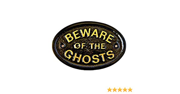 HOUSE DOOR PLAQUE WALL SIGN GARDEN BLACK NEW SILVER /'BEWARE OF THE GHOSTS/'