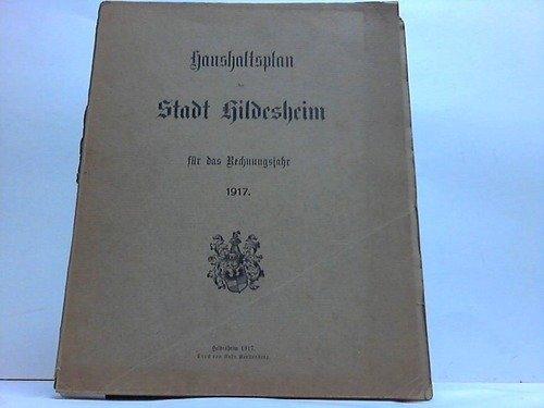 Haushaltsplan der Stadt Hildesheim für das Rechnungsjahr 1917 (Haushaltsplan Stadt)