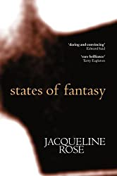 States of Fantasy (Clarendon Lectures in English) by Jacqueline Rose (1997-07-17)