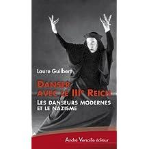 Danser avec le IIIe Reich: Les danseurs modernes et le nazisme