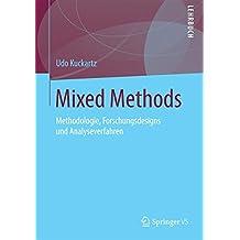Mixed Methods: Methodologie, Forschungsdesigns und Analyseverfahren