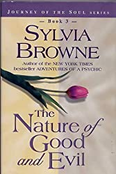 The Nature of Good and Evil (Journey of the Soul Series, 3)
