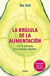 La brújula de la alimentación / The Nutrition Compass (Vivir mejor, Band 108308)