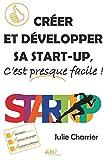 Créer et développer sa start-up, c'est presque facile!
