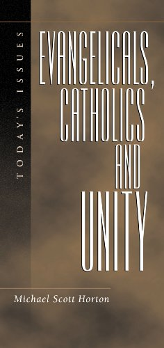 Evangelicals Catholics And Unity Today S Issues Today S Issues