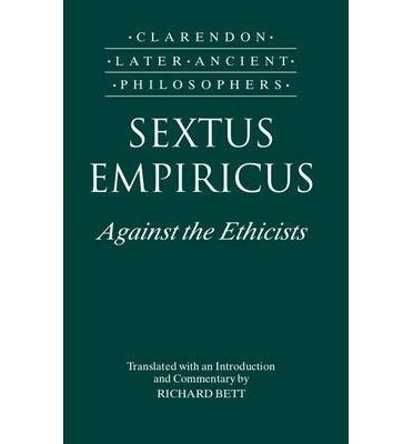 [(Sextus Empiricus: Against the Ethicists)] [Author: Empiricus Sextus] published on (January, 1997)