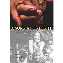 (A SONG AT TWILIGHT: OF ALZHEIMER'S AND LOVE) BY Paddock, Nancy(Author)Paperback on (07 , 2011)