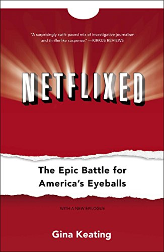Netflixed: The Epic Battle for America's Eyeballs por Gina Keating