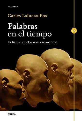 Palabras en el tiempo: La lucha por el genoma neandertal