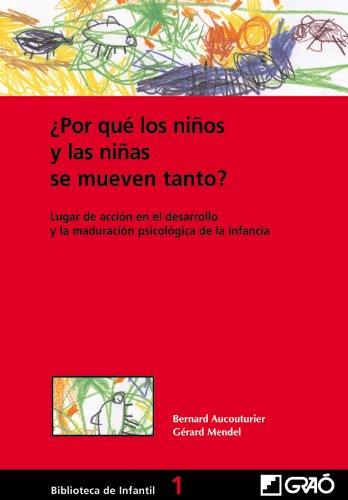 ¿Por Qué Los Niños Y Las Niñas Se Mueven Tanto?: 001 (Biblioteca De Infantil)