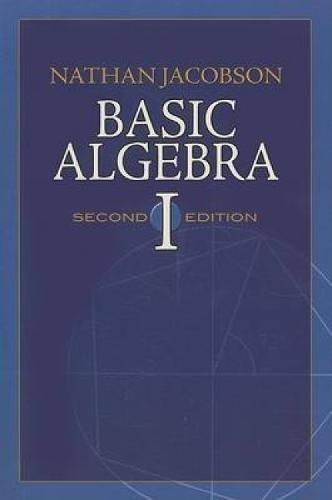 Basic Algebra I (Dover Books on Mathematics)