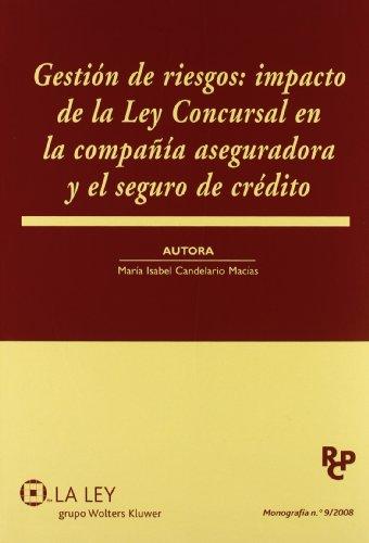 Gestión de riesgos: impacto de la Ley concursal en la compañía aseguradora y el seguro de crédito (Revista de derecho concursal y paraconcursal. Monografías) por María Isabel Candelario Macías