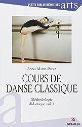 Cours de danse classique : Méthodologie didactique, volume 1
