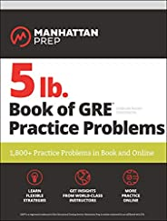 5 Lb. Book of Gre Practice Problems: 1,800+ Practice Problems in Book and Online (Manhattan Prep 5 lb Series (