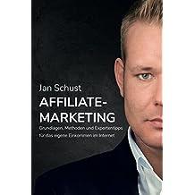 Jetzt zum eigenen Einkommen im Internet: Grundlagen, Methoden und Expertentipps - Affiliate Marketing