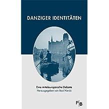 Danziger Identitäten: Eine mitteleuropäische Debatte (Potsdamer Bibliothek östliches Europa - Geschichte)