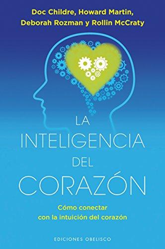 La inteligencia del corazón (ESPIRITUALIDAD Y VIDA INTERIOR) por DOC CHILDRE