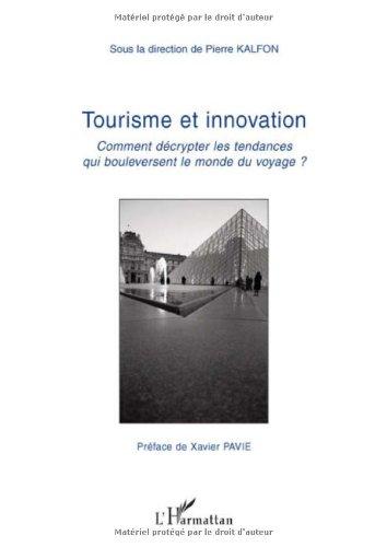 Tourisme et innovation : Comment décrypter les tendances qui bouleversent le monde du voyage ?
