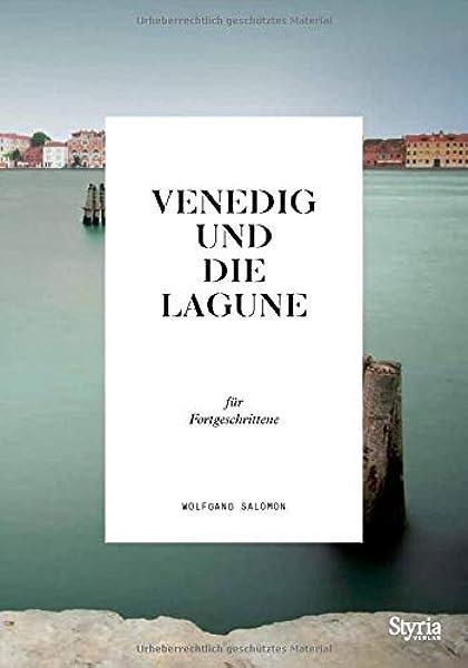 Venedig Und Die Lagune Für Fortgeschrittene Wolfgang Salomon Bücher