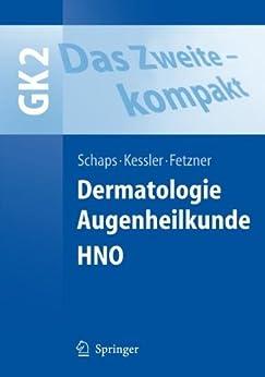 Das Zweite - kompakt: Dermatologie, Augenheilkunde, HNO (Springer-Lehrbuch)