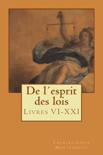 De lesprit des lois: Livres VI-XXI
