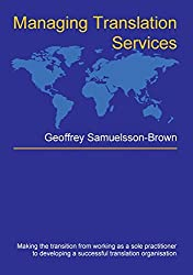 Managing Translation Services (Topics in Translation) by Geoffrey Samuelsson-Brown (2006-09-12)