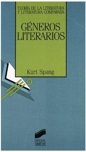 Géneros literarios (Teoría de la literatura y literatura comparada) por Kurt Spang