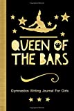 Queen Of The Bars: Gymnastics Writing Journal For Girls: College Ruled Blank Lined Paper