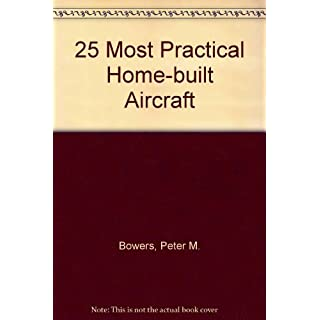The 25 most practical homebuilt aircraft (Modern aviation series) by Peter M Bowers (1978-01-01)
