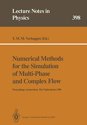 Numerical Methods for the Simulation of Multi-Phase and Complex Flow: Proceedings of a Workshop Held at Koninklijke/Shell-Laboratorium, Amsterdam . . ... (Lecture Notes in Physics (398), Band 398)