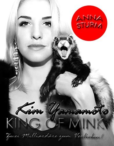 KING OF MINK . Zwei Milliardäre zum Verlieben! (Weibliche Superhelden Namen)