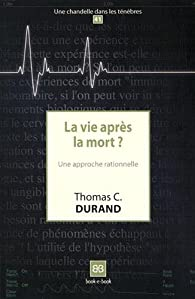 La vie après la mort ? par Thomas C. Durand