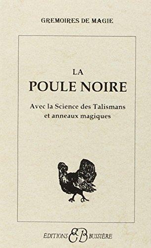 La poule noire : Avec la science des tal...