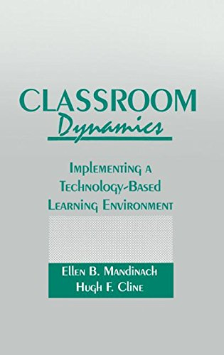 Classroom Dynamics: Implementing a Technology-Based Learning Environment