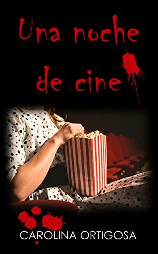 Una noche de cine por Carolina Ortigosa