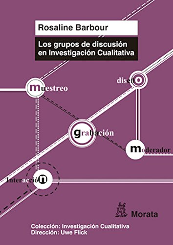 Los grupos de discusión en Investigación Cualitativa por Rosaline Barbour