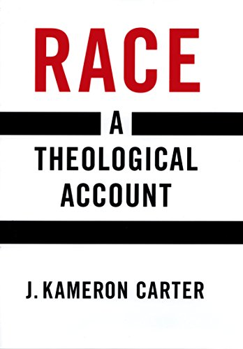 Race: A Theological Account (English Edition)