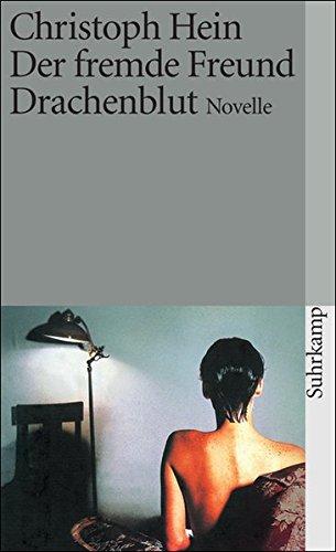 Der fremde Freund. Drachenblut: Novelle (suhrkamp taschenbuch)