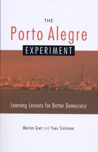 The Porto Alegre Experiment: Learning Lessons for Better Democracy by Gret, Marion, Sintomer, Yves (2005) Paperback