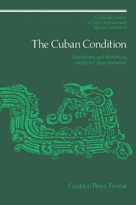 [The Cuban Condition: Translation and Identity in Modern Cuban Literature] (By: Gustavo Perez Firmat) [published: November, 2006]