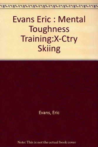 Mental Toughness Training For Cross-Country Skiing por Eric Evans
