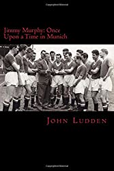 Jimmy Murphy: Once Upon a Time in Munich