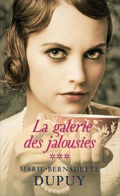 La galerie des jalousies, Tome 3 par Marie-Bernadette Dupuy