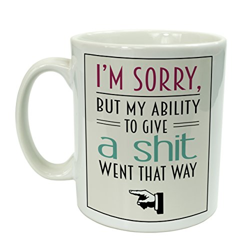"The Supreme Gift Company - Tazza con scritta ""I'm sorry but my ability to give a shit went that way"" [lingua inglese], divertente idea regalo"